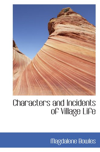 9781103903870: Characters and Incidents of Village Life