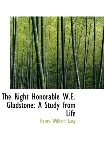 9781103906697: The Right Honorable W.E. Gladstone: A Study from Life
