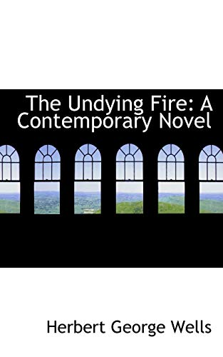 9781103906857: The Undying Fire: A Contemporary Novel