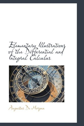 9781103908585: Elementary Illustrations of the Differential and Integral Calculus