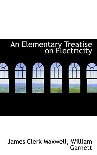 9781103913503: An Elementary Treatise on Electricity