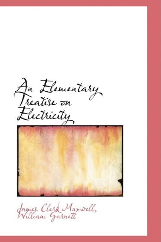 9781103913558: An Elementary Treatise on Electricity