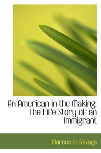9781103915378: An American in the Making: The Life Story of an Immigrant