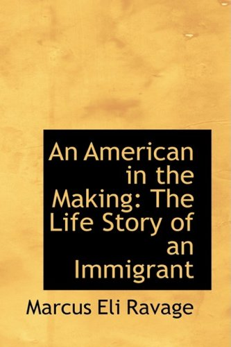 9781103915491: An American in the Making: The Life Story of an Immigrant