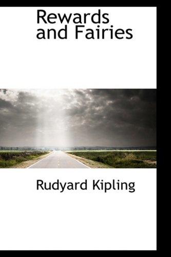 Rewards and Fairies (Bibliolife Reproduction Series): Rudyard Kipling