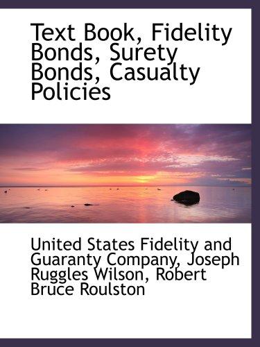 9781103922826: Text Book, Fidelity Bonds, Surety Bonds, Casualty Policies