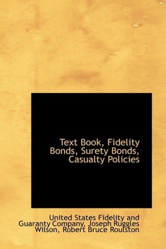 9781103922949: Text Book, Fidelity Bonds, Surety Bonds, Casualty Policies