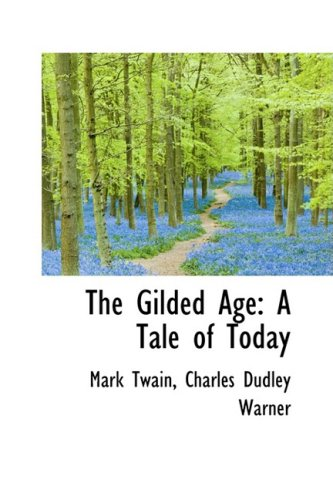 9781103924905: The Gilded Age: A Tale of Today