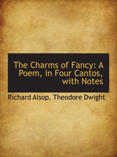 9781103925155: The Charms of Fancy: A Poem, in Four Cantos, with Notes