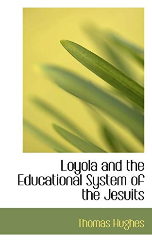 9781103928293: Loyola and the Educational System of the Jesuits
