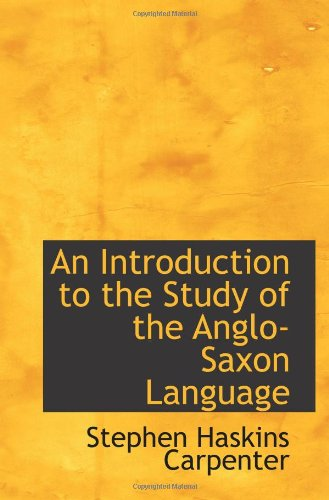 9781103929634: An Introduction to the Study of the Anglo-Saxon Language