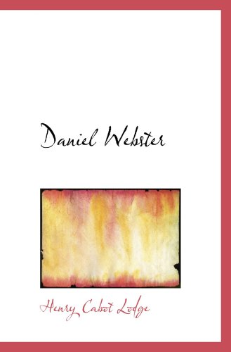 Daniel Webster (110392964X) by Henry Cabot Lodge