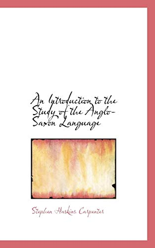 9781103929740: An Introduction to the Study of the Anglo-Saxon Language
