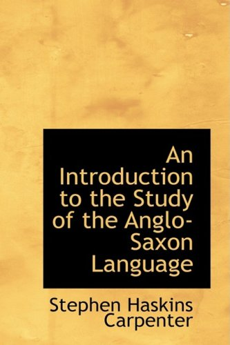9781103929818: An Introduction to the Study of the Anglo-Saxon Language