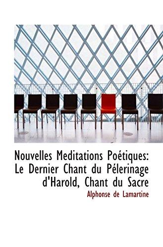 9781103930555: Nouvelles Meditations Poétiques: Le Dernier Chant du Pélerinage d'Harold, Chant du Sacre