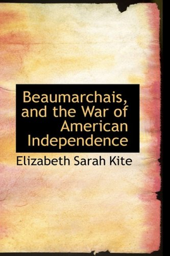 9781103931637: Beaumarchais, and the War of American Independence