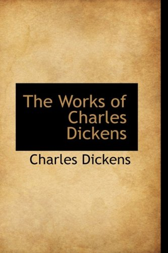 9781103932276: The Works of Charles Dickens (Bibliolife Reproduction Series)
