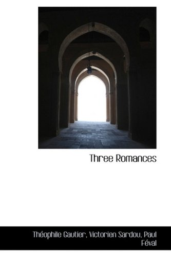 Three Romances (9781103936281) by Théophile Gautier