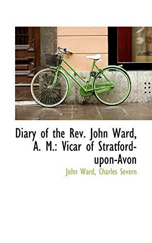 9781103936465: Diary of the Rev. John Ward, A. M.: Vicar of Stratford-upon-Avon