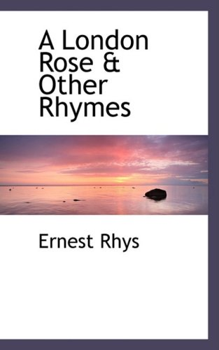 A London Rose & Other Rhymes (1103941208) by Ernest Rhys