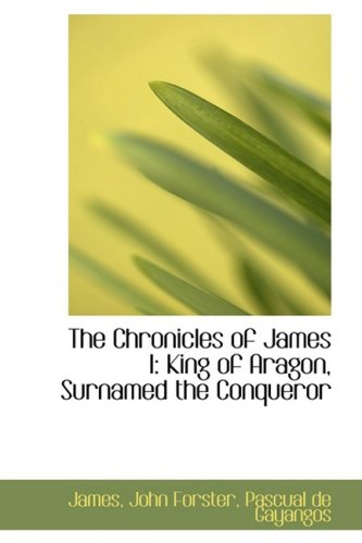 9781103941933: The Chronicles of James I: King of Aragon, Surnamed the Conqueror