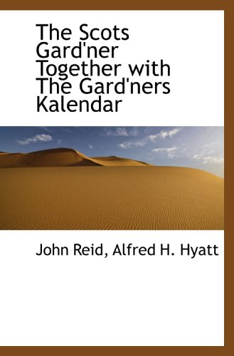 9781103942268: The Scots Gard'ner Together with The Gard'ners Kalendar