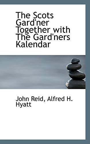 9781103942367: The Scots Gard'ner Together with The Gard'ners Kalendar