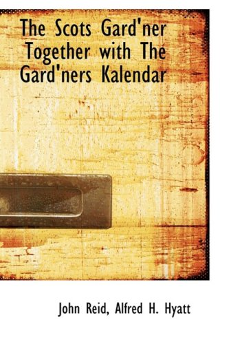 9781103942466: The Scots Gard'ner Together with The Gard'ners Kalendar