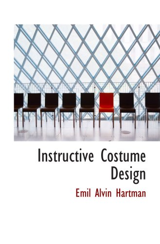 9781103947485: Instructive Costume Design
