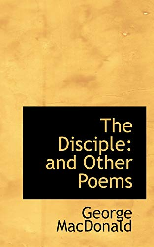 9781103949564: The Disciple: and Other Poems