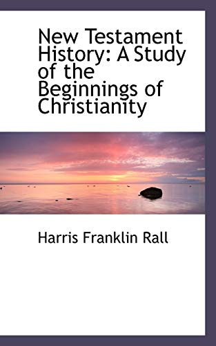 9781103954094: New Testament History: A Study of the Beginnings of Christianity