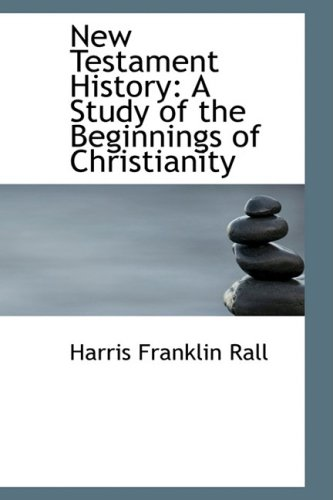 9781103954155: New Testament History: A Study of the Beginnings of Christianity