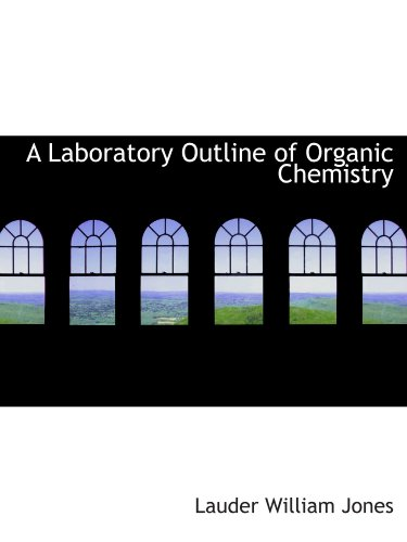 9781103955213: A Laboratory Outline of Organic Chemistry