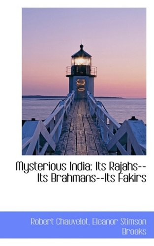 9781103957491: Mysterious India: Its Rajahs--Its Brahmans--Its Fakirs