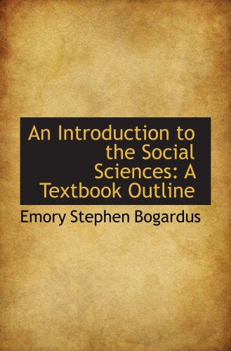 9781103958016: An Introduction to the Social Sciences: A Textbook Outline