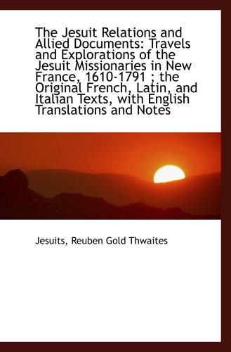 9781103962150: The Jesuit Relations and Allied Documents: Travels and Explorations of the Jesuit Missionaries in Ne