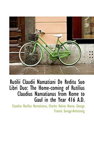 Rutilii Claudii Namatiani De Reditu Suo Libri: Namatianus, Claudius Rutilius
