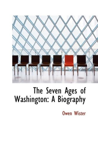 9781103964055: The Seven Ages of Washington: A Biography