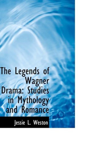 9781103968374: The Legends of Wagner Drama: Studies in Mythology and Romance