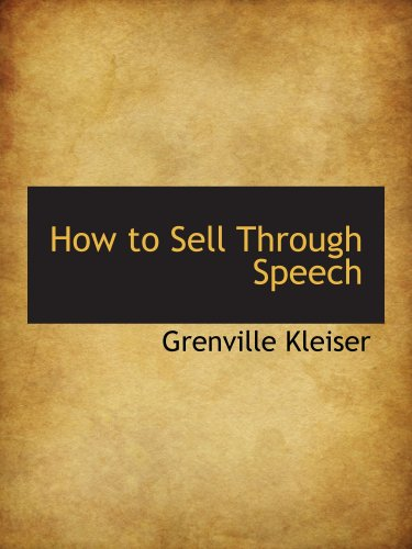 How to Sell Through Speech (1103970135) by Grenville Kleiser