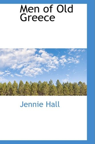 Men of Old Greece: Hall, Jennie