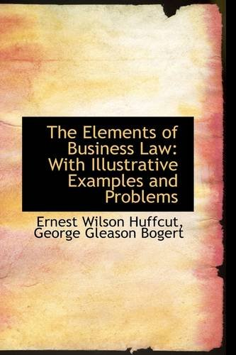 9781103976607: The Elements of Business Law: With Illustrative Examples and Problems