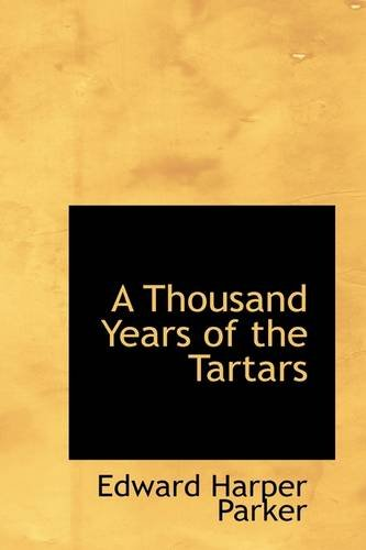 9781103978397: A Thousand Years of the Tartars (Bibliolife Reproduction)