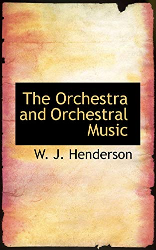 9781103978878: The Orchestra and Orchestral Music