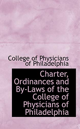 Charter, Ordinances and By-Laws of the College: College Of Physicians