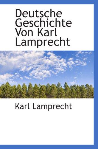9781103985111: Deutsche Geschichte Von Karl Lamprecht