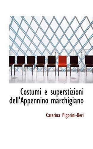9781103989089: Costumi E Superstizioni Dell'appennino Marchigiano