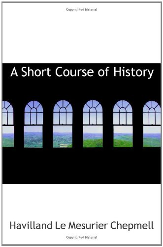 9781103989966: A Short Course of History