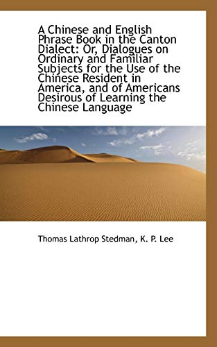 9781103990580: A Chinese and English Phrase Book in the Canton Dialect: Or, Dialogues on Ordinary and Familiar Subj