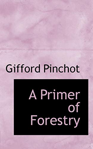 9781103990726: A Primer of Forestry